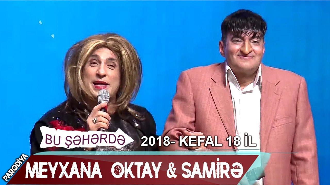 Bu seherde 2018 - KefAl 18 il  Parodiya  Meyxana  Oktay & Samirə
