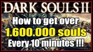 DARK SOULS 2 - INFINITE SOULS FARMING 1.600.000 SOULS + 6