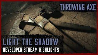 Light The Shadow - Throwing Axe I Developer Live Stream Highlight