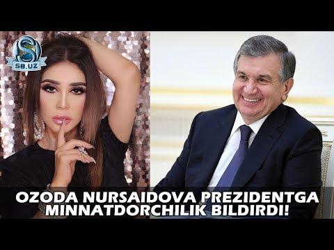 Ozoda Nursaidova Prezidentga Minnatdorchilik Bildirdi!
