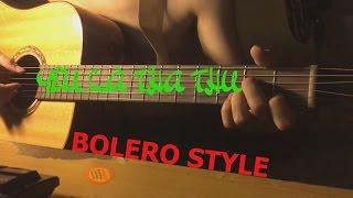 "Yêu là ""Tha thu""  guitar cover Bolero style =))))"