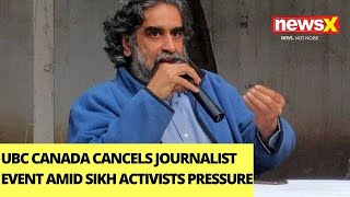 UBC Canada Cancels Journalist Event | Sikh Activists Mount Pressure | NewsX