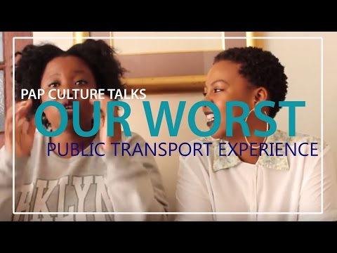 Our Worst Public Transport Experiences | Pap Culture Talks