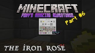 Minecraft - Foxy's Amazing Adventures - The Iron Rose {6} - The Right One!