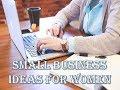 SMALL BUSINESS IDEAS FOR WOMEN - WOMEN ENTREPRENEURS - HOME BUSINESS IDEAS