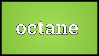 Octane Meaning