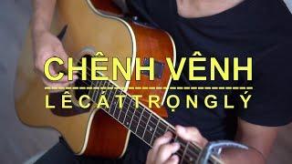 Chênh Vênh - Lê Cát Trọng Lý | Guitar Cover by Hồ Nam Hải