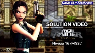 [GBA] Tomb Raider : The Prophecy (2002) - Niveau 16 (MGSL)