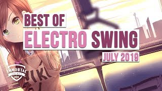 Best of ELECTRO SWING Mix July 2019