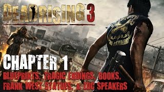 Dead Rising 3 Chapter 1 Collectibles: Blueprints, Frank West Statues, Zdc Speakers & Tragic Endings