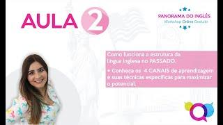 WORKSHOP AULA 2 - PANORAMA DO INGLÊS