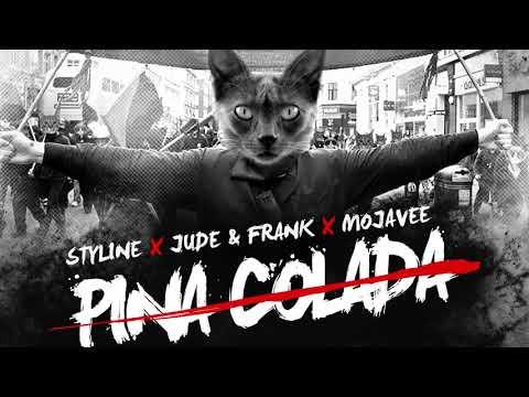 Styline X Jude & Frank X Mojavee  Pina Colada