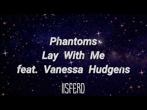 Phantoms Ft. Vanessa Hudgens - Lay With Me | Letra en Español