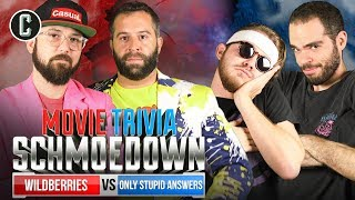 Wildberries VS Only Stupid Answers - Movie Trivia Schmoedown