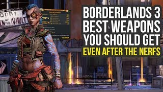 Borderlands 3 Best Weapons Even After The Nerfs (BL3 Best Weapons)
