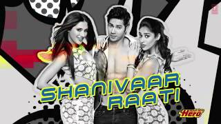 Shanivaar Raati Full Song audio Main Tera Hero Varun Dhawan Ileana DCruz Nargis Fakhri