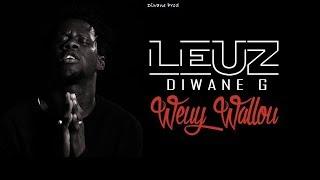 Leuz Diwane G - Wëy wallú - clip officiel