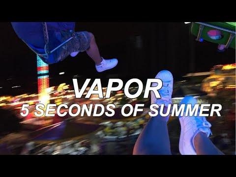 5-seconds-of-summer--vapor-(slowed-down)
