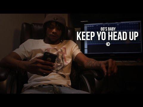 """80's Baby - """"Keep Yo Head Up"""""""