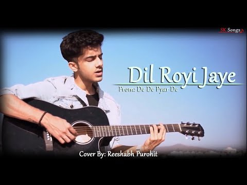 Dil Royi Jaaye | Arijit Singh | Cover By Reeshabh Purohit