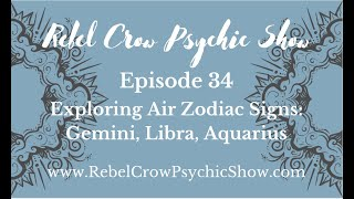 Exploring Air Zodiac Signs: Gemini, Libra, Aquarius - Episode 34 - What You Need To Know