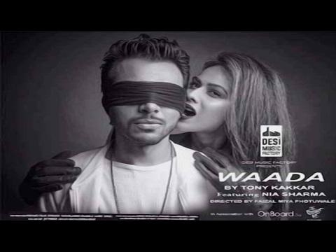 Tony Kakkar - WAADA (Remix) ft. Nia Sharma...