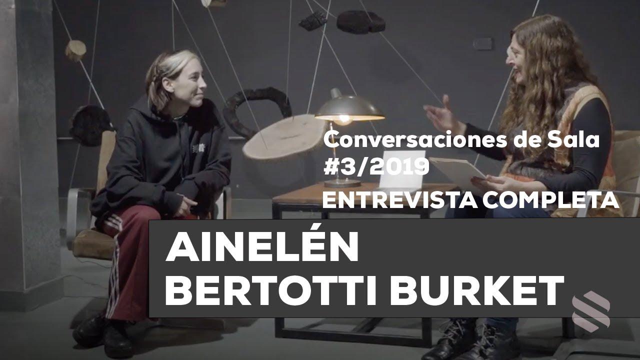 Conversaciones de Sala #3/2019 - Ainelén Bertotti Burket