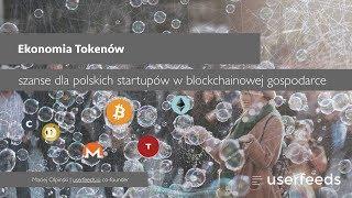 Ekonomia Tokenów - szanse dla polskich startupów w blockchainowej gospodarce - Maciej Ołpiński