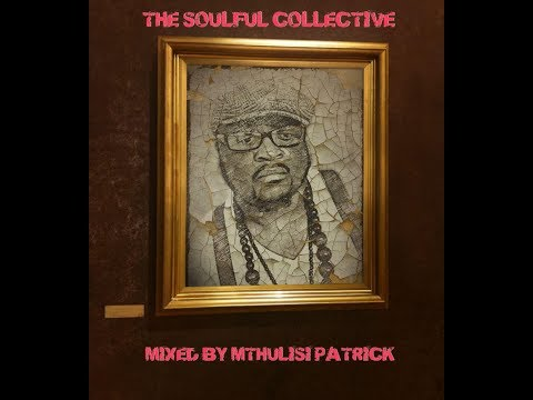 The Soulful Collective mixed by Mthulisi Patrick