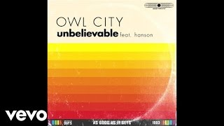 Owl City - Unbelievable (Audio) ft. Hanson thumbnail