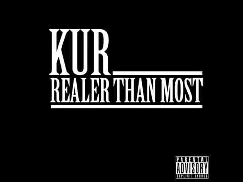 Kur- Realer Than Most (Produced By Maaly Raw)