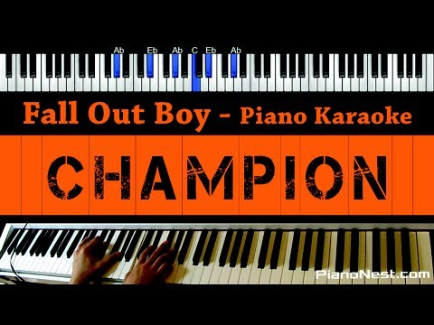 Fall Out Boy - Champion - Piano Karaoke / Sing Along / Cover with Lyrics