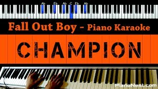 Fall Out Boy - Champion - Piano Karaoke / Sing Along / Cover with Lyrics