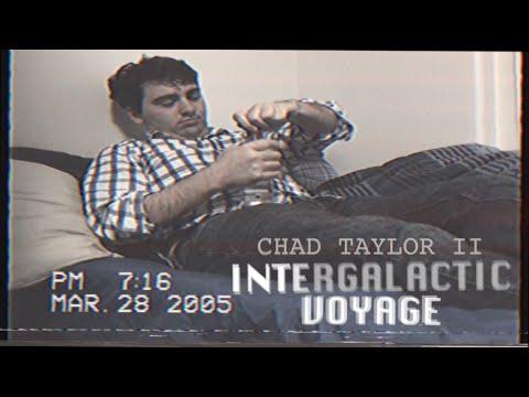 Chad Taylor II - Intergalactic Voyage