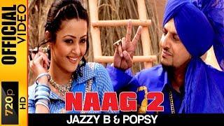 naag 2 official hd video jazzy b hyper