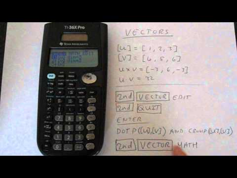 TI-36X Pro Vectors: Dot Product and Cross Product