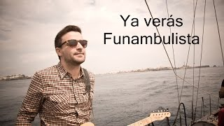 Funambulista - Ya verás (con letra)