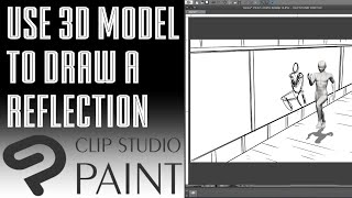 [Clip Studio] Use 3D Model To Draw A Reflection