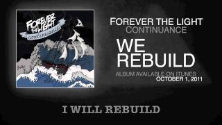 Forever The Light - We Rebuild Feat Skip The Foreplay