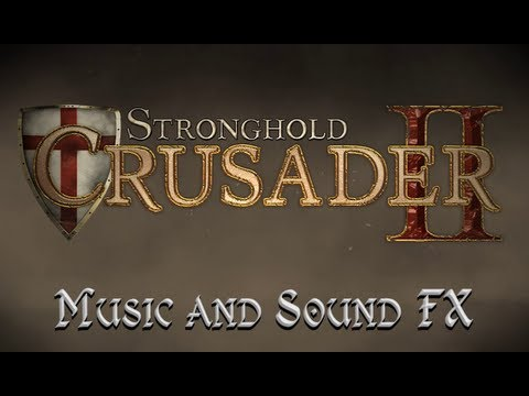 Stronghold Crusader 2 - Music and Sound FX