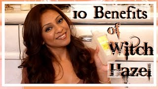 10 Benefits Of Witch Hazel │ Shrink Pores, Tighten & Brighten Skin, Clear Acne, Toner & More!