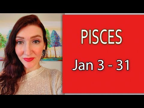 PISCES ARE YOU READY FOR THIS!!! JAN 3 TO 31