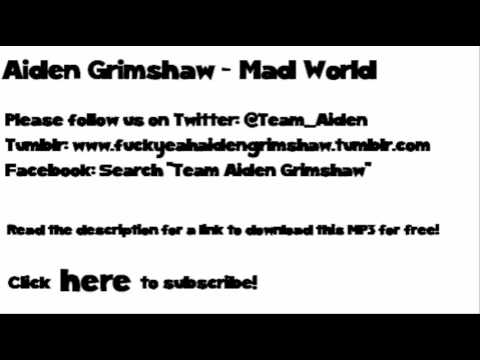 Aiden Grimshaw - Mad World (Free MP3 link)