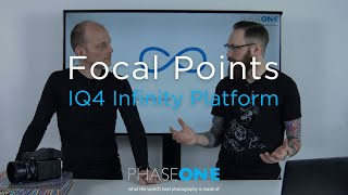 Focal Points - IQ4 Infinity Platform | Phase One