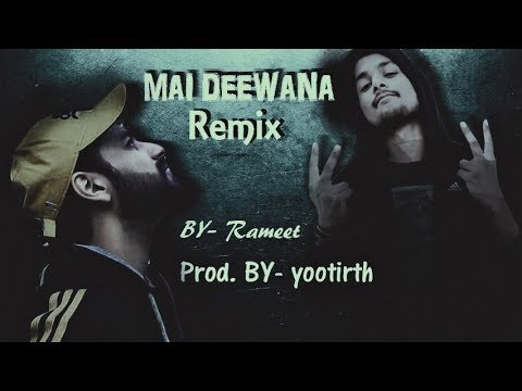 Mai Deewana Remix  Rameet Singh Prod. By- Yootirth  Underground Artists