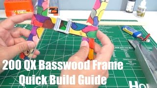 200 QX Basswood Frame: Quick Build Guide