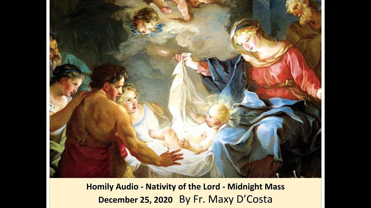 December 25, 2020 - (Audio Homily) Nativity of the Lord - Fr. Maxy D'Costa