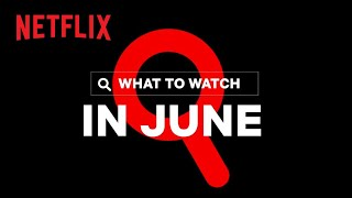New on Netflix | June 2020