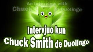Intervjuo kun Chuck Smith de Duolingo   Interview with Chuck Smith of Duolingo