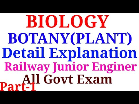 BIOLOGY! BOTANY !DETAIL EXPLANATION ! FOR SSC , RAILWAY ,ALP ,GROUP D ! PART 1!